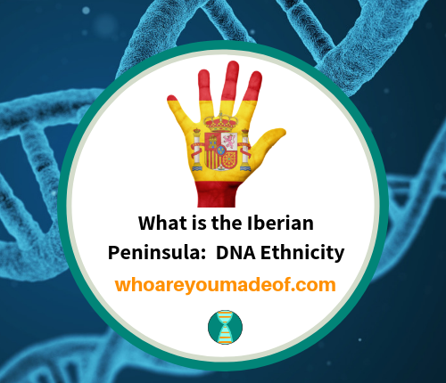 What is the Iberian Peninsula_ DNA Ethnicity