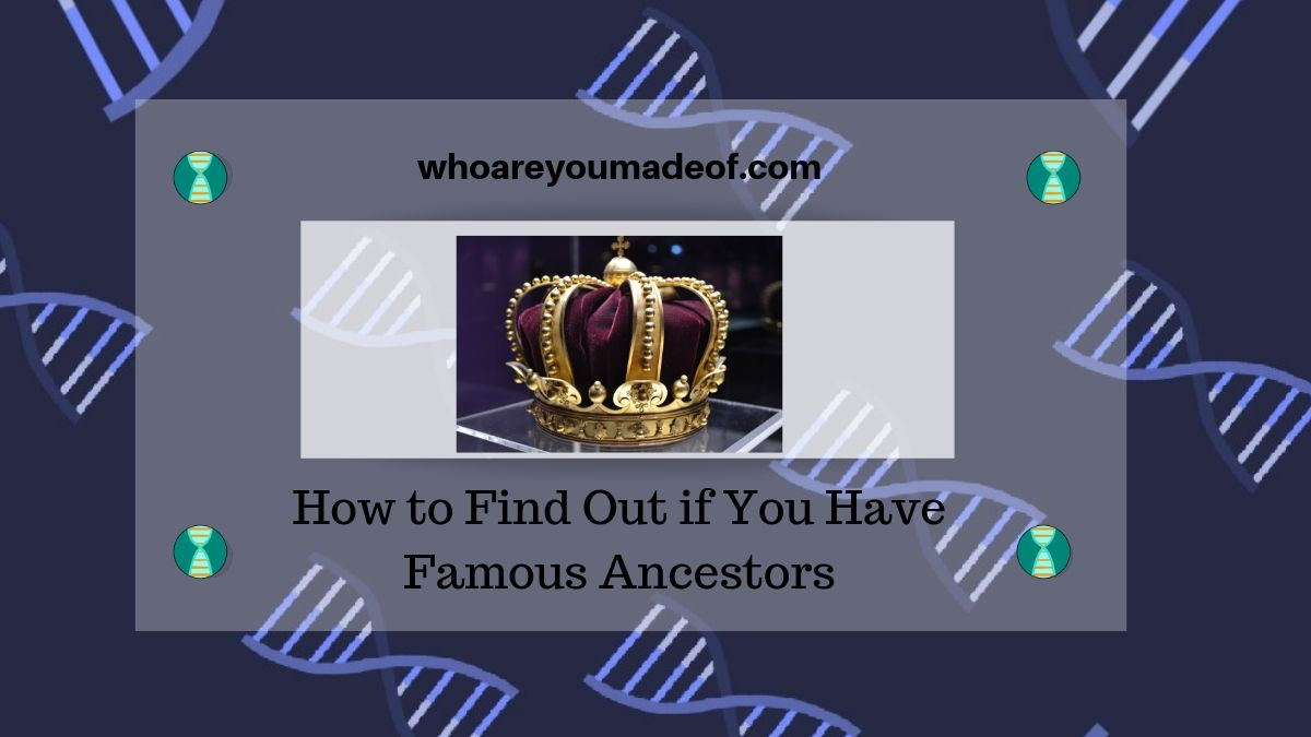 How to Find Out if You Have Famous Ancestors