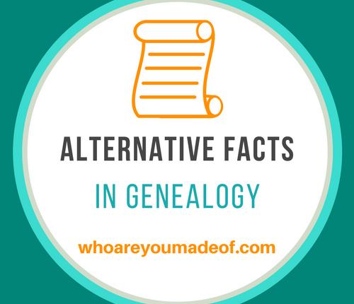 Alternative Facts in Genealogy