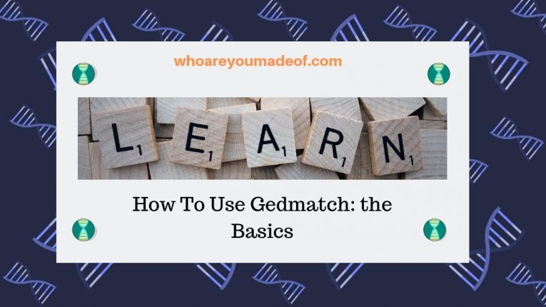 How To Use Gedmatch_ the Basics