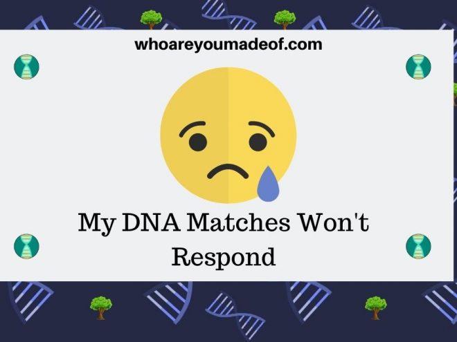 My DNA Matches Won't Respond