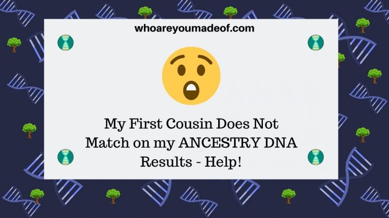 My First Cousin Does Not Match on my ANCESTRY DNA Results - Help!