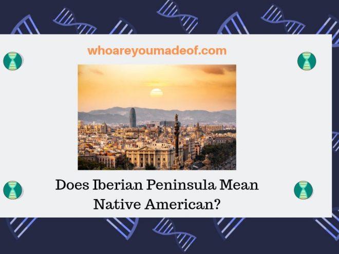 Does Iberian Peninsula Mean Native American_
