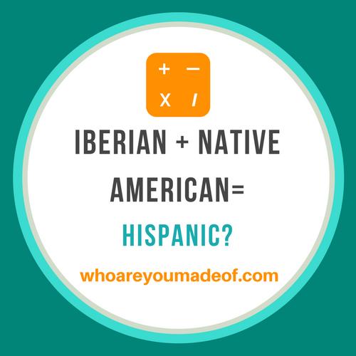 Is Iberian Plus Native American Hispanic?