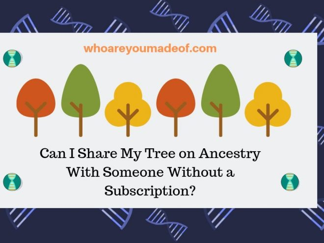 Can I Share My Tree on Ancestry With Someone Without a Subscription_