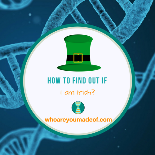 How to Find Out if I am Irish?