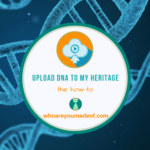 How to Upload to My Heritage DNA