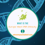 What is Europe West DNA Ethnicity_