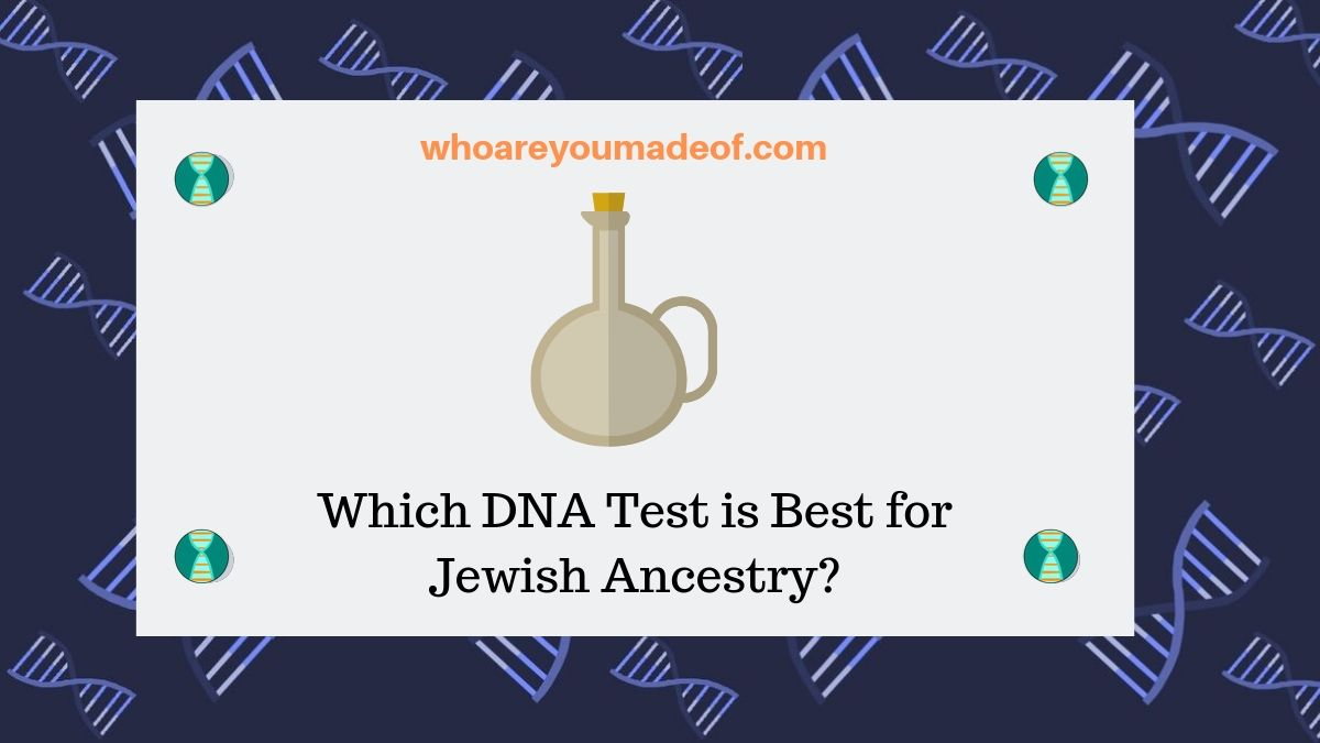 Which DNA Test is Best for Jewish Ancestry_