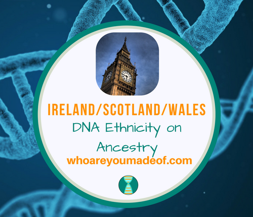 Ireland_Scotland_Wales DNA Ethnicity on Ancestry