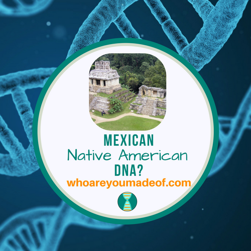 Mexican Native American DNA_
