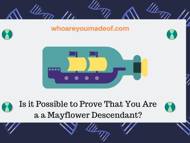 Is it Possible to Prove That You Are a a Mayflower Descendant_