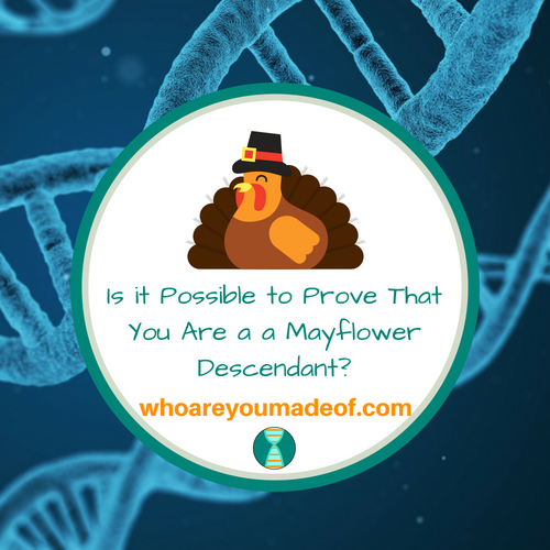 Is it Possible to Prove That You Are a a Mayflower Descendant?