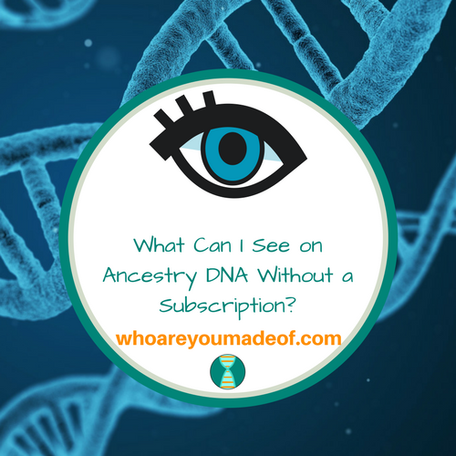 What Can I See on Ancestry DNA Without a Subscription?