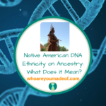 Native American DNA Ethnicity on Ancestry_ What Does it Mean_