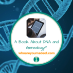 A Book About DNA and Genealogy_