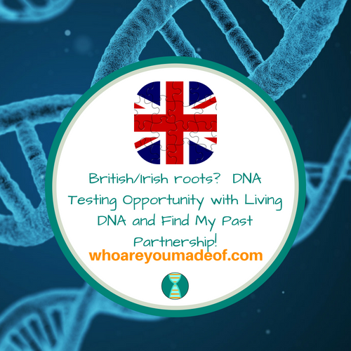 British/Irish roots?  DNA Testing Opportunity with Living DNA and Find My Past Partnership!
