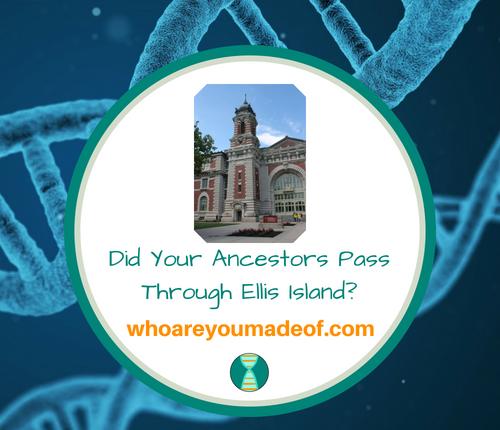 Did Your Ancestors Pass Through Ellis Island_