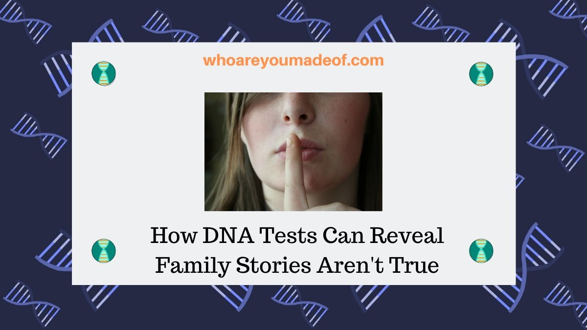 How DNA Tests Can Reveal Family Stories Aren't True
