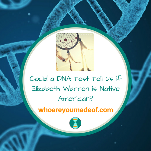 Could a DNA Test Tell Us if Elizabeth Warren is Native American?