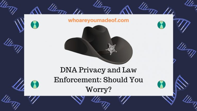 DNA Privacy and Law Enforcement_ Should You Worry_