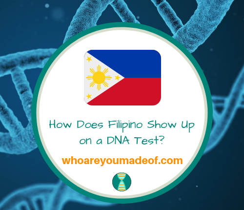 How Does Filipino Show Up on a DNA Test_