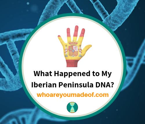 What Happened to My Iberian Peninsula DNA_(1)