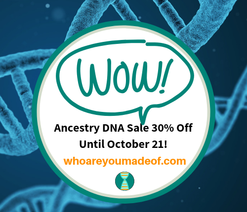 Ancestry DNA Sale 30% Off Until October 21!
