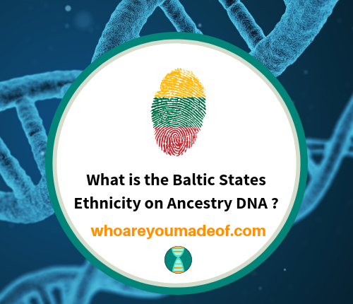 What is the Baltic States Ethnicity on Ancestry DNA _