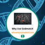 Why Use Gedmatch