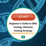 Beginner's Guide to DNA Testing_ Ultimate Testing Strategy(1)