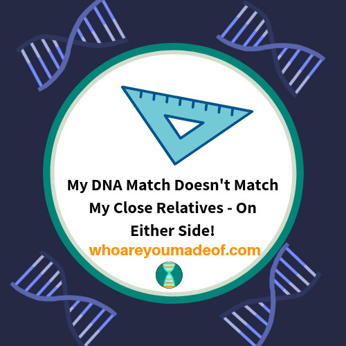 How Can I Have a DNA Match That Doesn't Match My Close Relatives on Either Side of My Family?