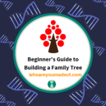 Beginner's Guide to Building a Family Tree