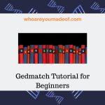 Gedmatch Tutorial for Beginners