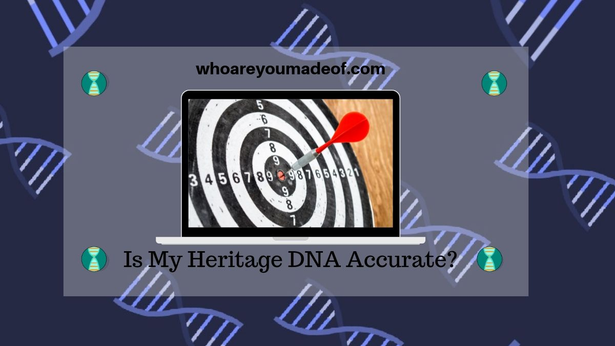 Is My Heritage DNA Accurate?