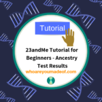 23andMe Tutorial for Beginners - Ancestry Test Results