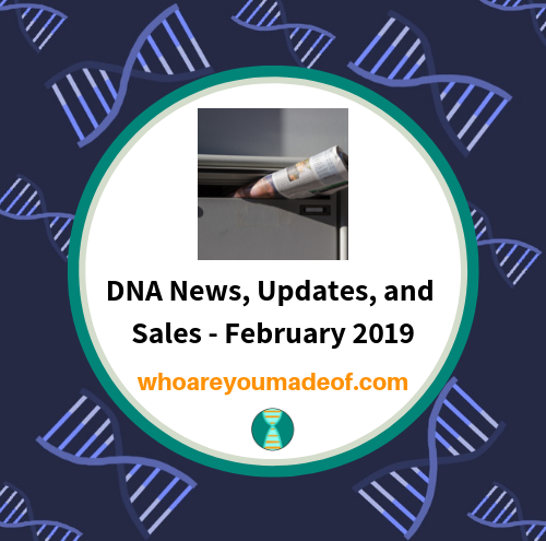 DNA News, Updates, and Sales - February 2019