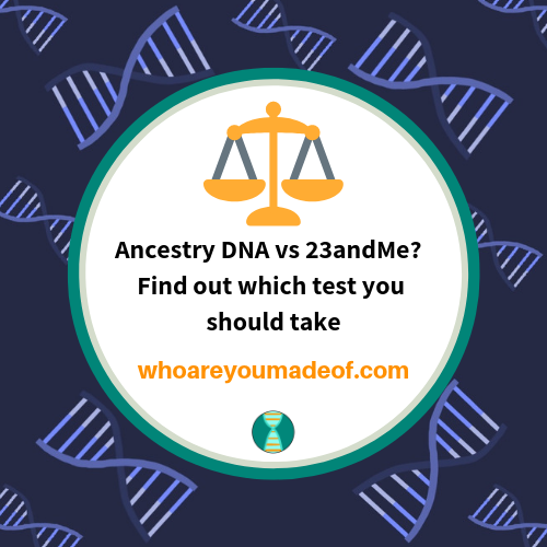 Ancestry DNA vs 23andMe_ Find out which test you should take
