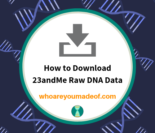 How to Download 23andMe Raw DNA Data