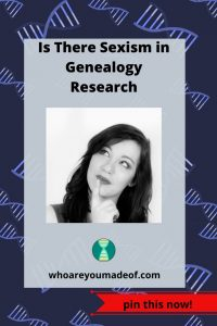 Is There Sexism in Genealogy Research