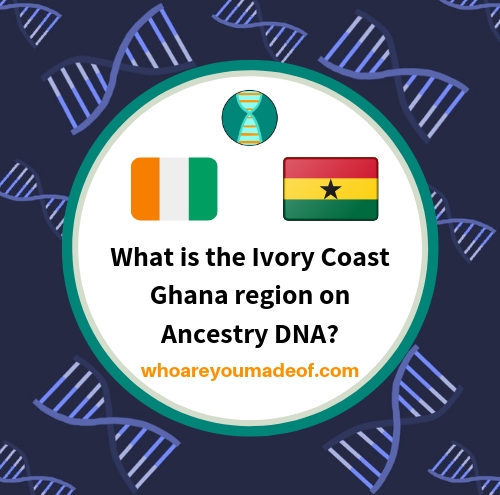 What is the Ivory Coast Ghana region on Ancestry DNA_