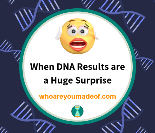 When DNA Results are a Huge Surprise