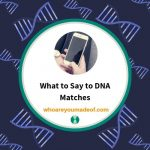 What to Say to DNA Matches