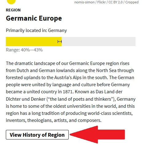 "Click ""View History of Region"" from your ethnicity estimate regions to learn more about those DNA regions"