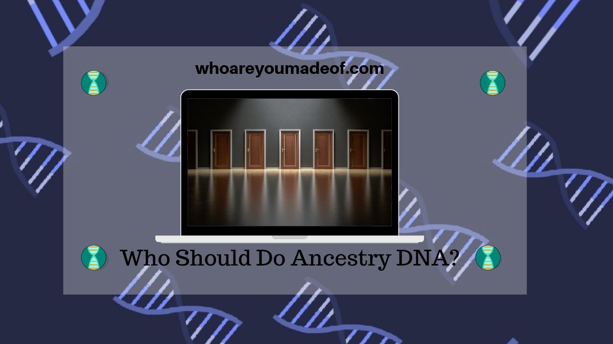 Who Should Do Ancestry DNA?