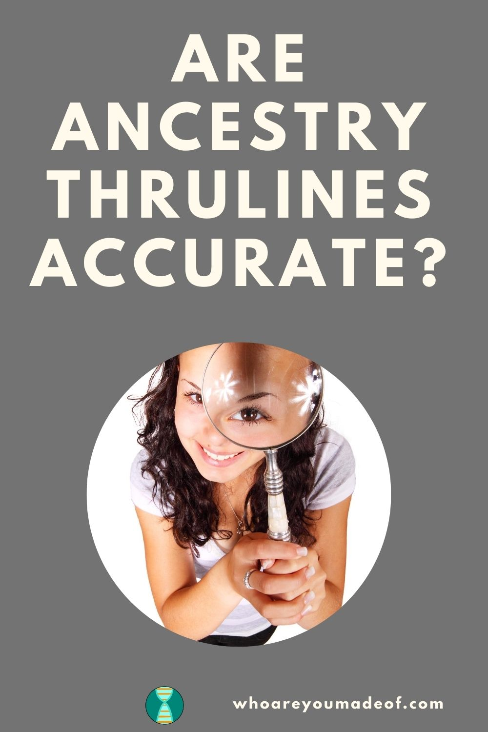 Are Ancestry ThruLines Accurate Pinterest image with woman looking through magnifying glass