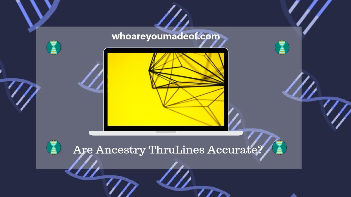 Are Ancestry ThruLines Accurate_