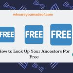 How to Look Up Your Ancestors For Free