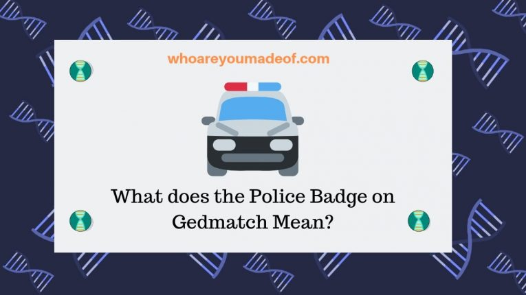 What does the Police Badge on Gedmatch Mean_(1)