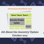All About the Ancestry Update October 2019